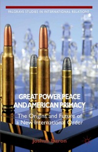 Cover Great Power Peace and American Primacy