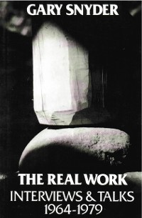 Cover The Real Work: Interviews and Talks, 1964-79