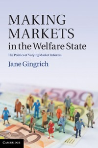 Cover Making Markets in the Welfare State