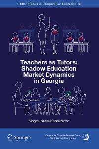 Cover Teachers as Tutors: Shadow Education Market Dynamics in Georgia