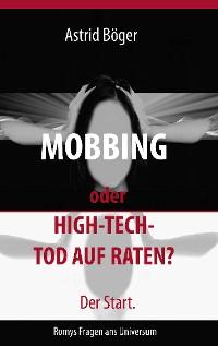 Cover Mobbing oder High-Tech-Tod auf Raten? Der Start.