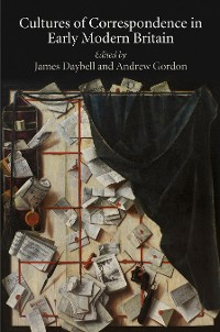 Cover Cultures of Correspondence in Early Modern Britain