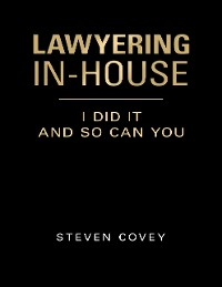 Cover Lawyering In-house I Did It and So Can You