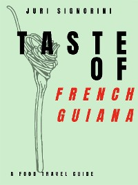 Cover Taste of... French Guiana