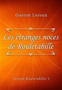 Cover Les étranges noces de Rouletabille