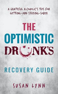 Cover The Optimistic Drunk's Recovery Guide