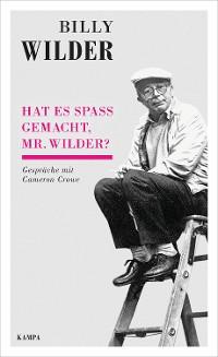 Cover Hat es Spaß gemacht, Mr. Wilder?