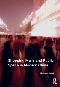 Cover Shopping Malls and Public Space in Modern China