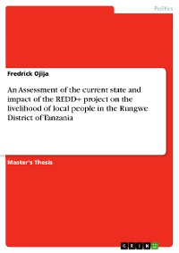 Cover An Assessment of the current state and impact of the REDD+ project on the livelihood of local people in the Rungwe District of Tanzania