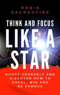Cover Think and Focus Like a Star