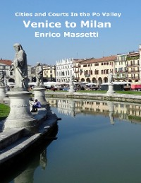 Cover Cities and Courts In the Po Valley - Venice to Milan
