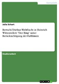 """Cover Bertschi Triefnas Weltflucht in Heinrich Wittenwilers """"Der Ring"""" unter Berücksichtigung der Farblinien"""