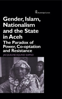 Cover Gender, Islam, Nationalism and the State in Aceh