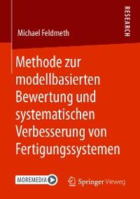 Cover Methode zur modellbasierten Bewertung und systematischen Verbesserung von Fertigungssystemen