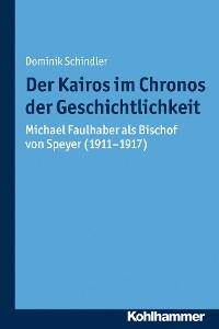Cover Der Kairos im Chronos der Geschichtlichkeit