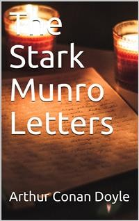 Cover The Stark Munro Letters / Being series of twelve letters written by J. Stark Munro, M.B., to his friend and former fellow-student, Herbert Swanborough, of Lowell, Massachusetts, during the years 1881-1884