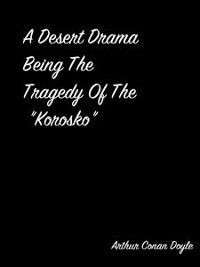 "Cover A Desert Drama Being The Tragedy Of The ""Korosko"""