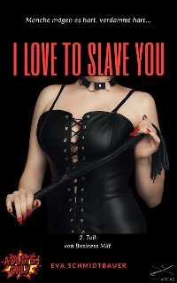 Cover I love to slave you