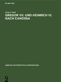 Cover Gregor VII. und Heinrich IV. nach Canossa