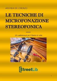 Cover Le tecniche di microfonazione stereofonica