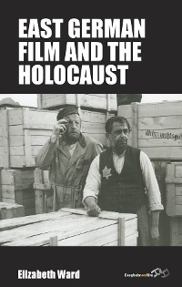 Cover East German Film and the Holocaust
