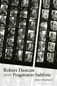 Cover Robert Duncan and the Pragmatist Sublime