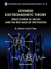 Cover Extended Electromagnetic Theory, Space Charge In Vacuo and the Rest Mass of Photon