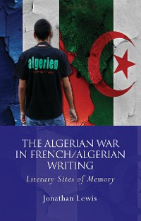 Cover The Algerian War in French/Algerian Writing