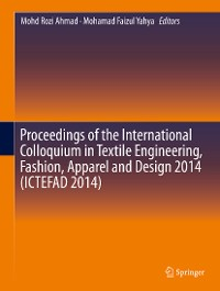 Cover Proceedings of the International Colloquium in Textile Engineering, Fashion, Apparel and Design 2014 (ICTEFAD 2014)
