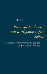 Cover Kurztrip durch mein Leben: 40 Jahre auf 80 Seiten!