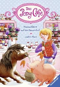 Cover Das Pony-Café, Band 6: Klassenfahrt auf den Bauernhof