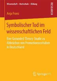 Cover Symbolischer Tod im wissenschaftlichen Feld