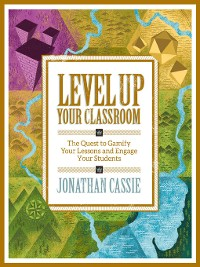 Cover Level Up Your Classroom