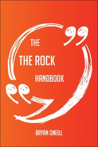 Cover The The Rock Handbook - Everything You Need To Know About The Rock