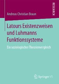 Cover Latours Existenzweisen und Luhmanns Funktionssysteme