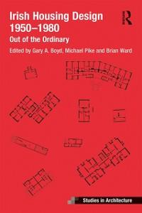 Cover Irish Housing Design 1950 - 1980