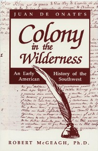 Cover Juan de Onate's Colony in the Wilderness