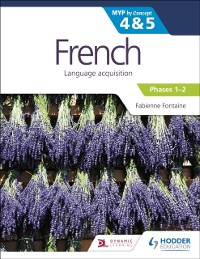 Cover French for the IB MYP 4&5 (Phases 1-2): by Concept