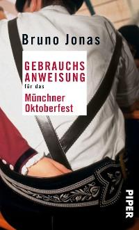 Cover Gebrauchsanweisung für das Münchner Oktoberfest