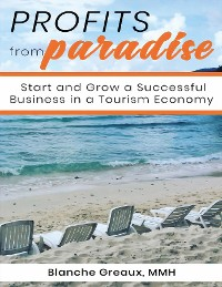 Cover Profits from Paradise: Start and Grow a Successful Business in a Tourism Economy