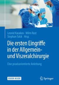 Cover Die ersten Eingriffe in der Allgemein- und Viszeralchirurgie