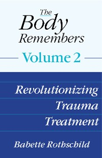 Cover The Body Remembers Volume 2: Revolutionizing Trauma Treatment