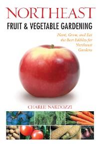 Cover Northeast Fruit & Vegetable Gardening