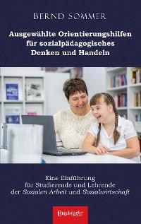 Cover Ausgewählte Orientierungshilfen für sozialpädagogisches Denken und Handeln