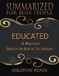 Cover Educated - Summarized for Busy People: A Memoir: Based on the Book by Tara Westover