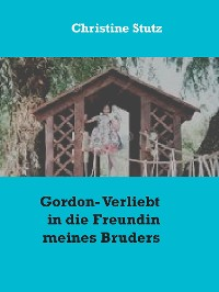 Cover Gordon- Verliebt in die Freundin meines Bruders
