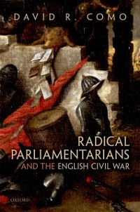Cover Radical Parliamentarians and the English Civil War