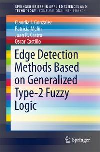 Cover Edge Detection Methods Based on Generalized Type-2 Fuzzy Logic