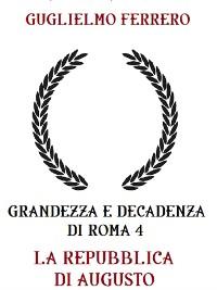 Cover Grandezza e decadenza di Roma 4 La repubblica di Augusto