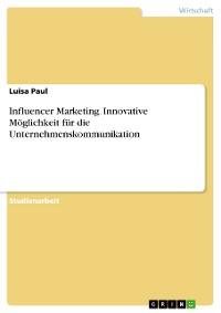 Cover Influencer Marketing. Innovative Möglichkeit für die Unternehmenskommunikation